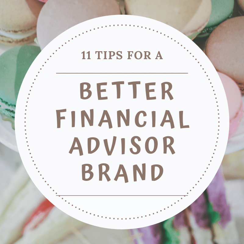 11 tips for a better financial advisor brand