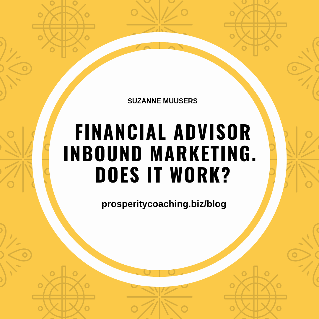 Financial Advisor Inbound Marketing - What works?