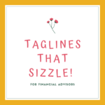 taglines that sizzle for financial advisors