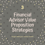 3 financial advisor value proposition strategies