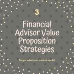 3 financial advisor value proposition strategies