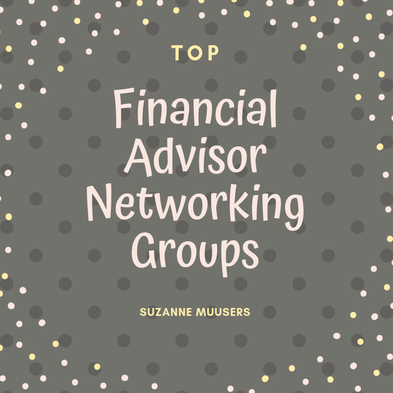 top financial advisor networking groups