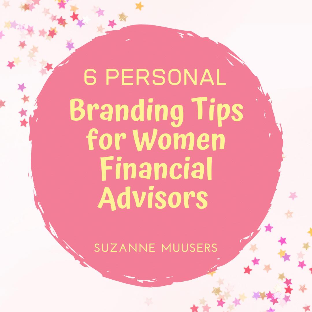 6 personal branding tips for female financial advisors