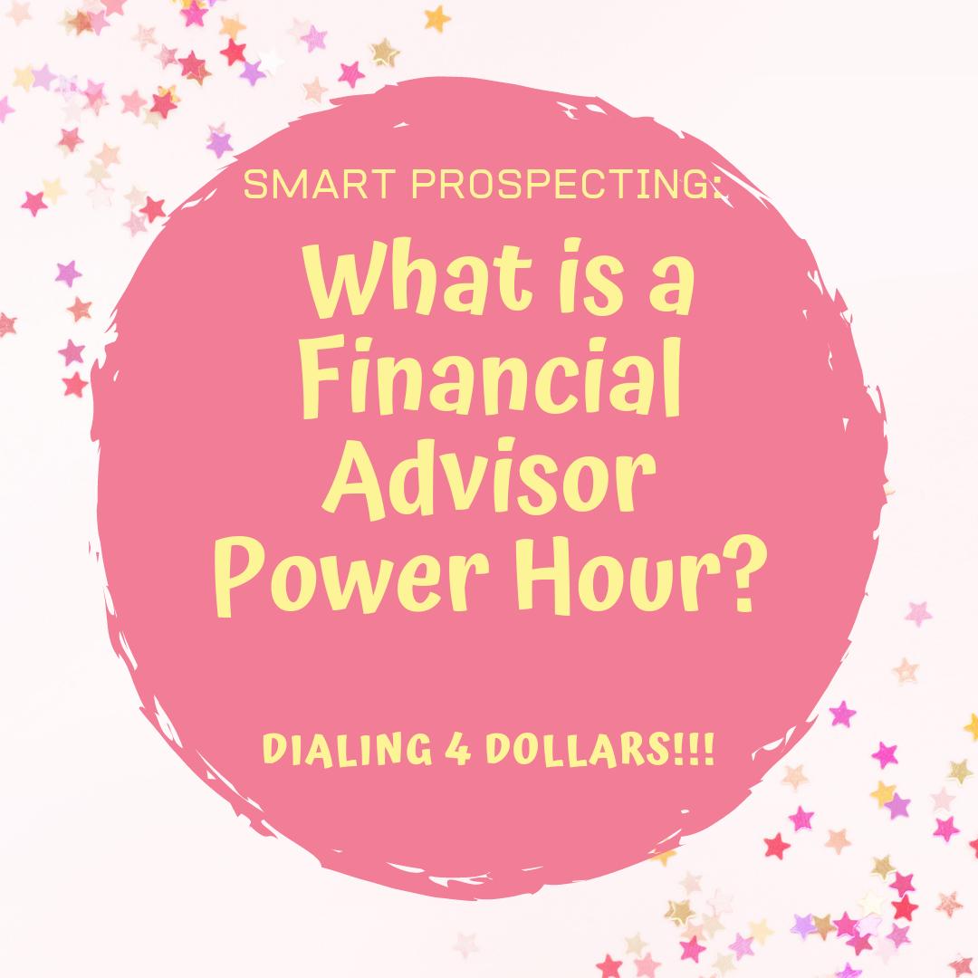 smart prospecting - financial advisor power hour