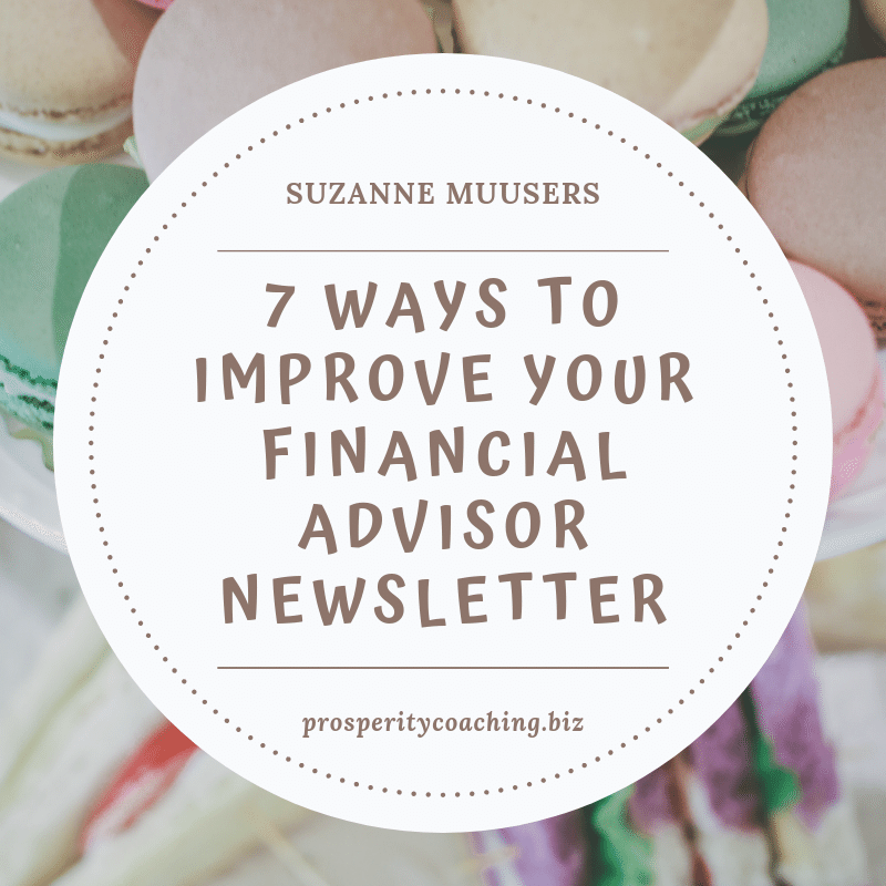 7 ways to improve your financial advisor newsletter