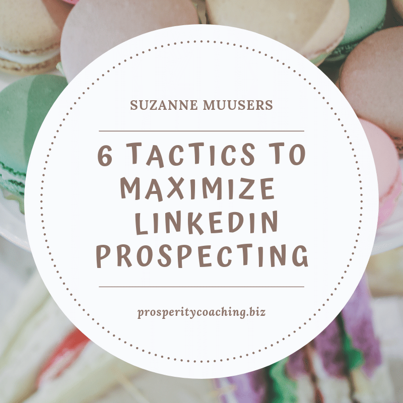 6 tactics to maximize LinkedIn Prospecting