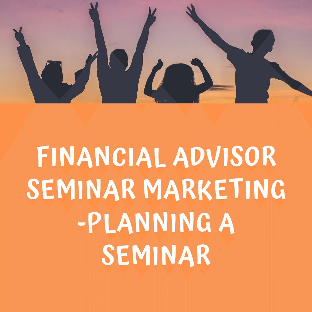 financial advisor seminar marketing planning