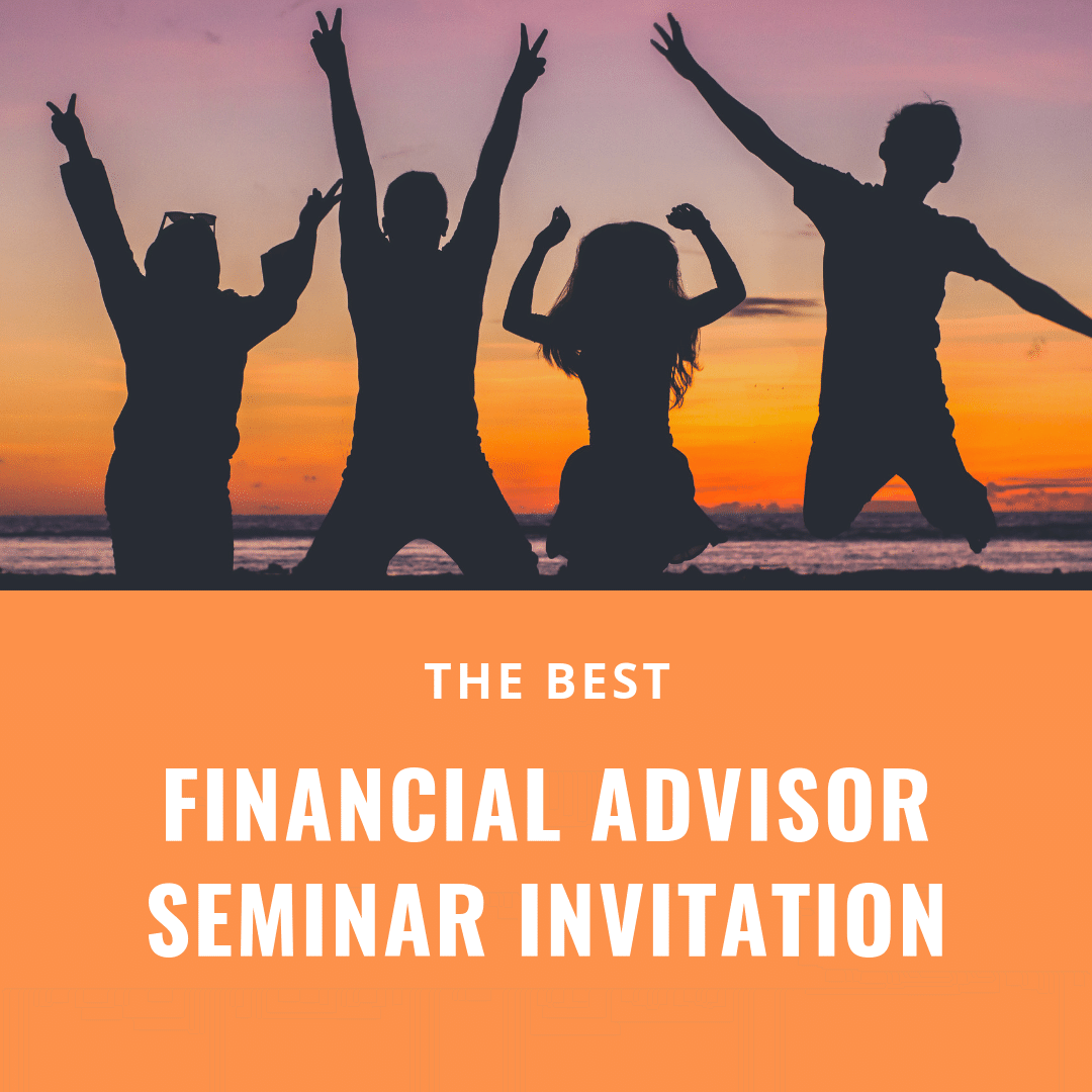 the best financial advisor seminar invitation