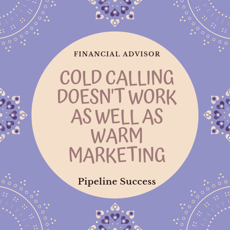 cold calling doesn't work for financial advisors