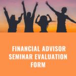 financial advisor seminar evaluation form