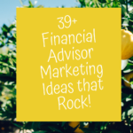 39+ financial advisor marketing ideas that rock