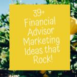 39+ financial advisor marketing ideas that rock
