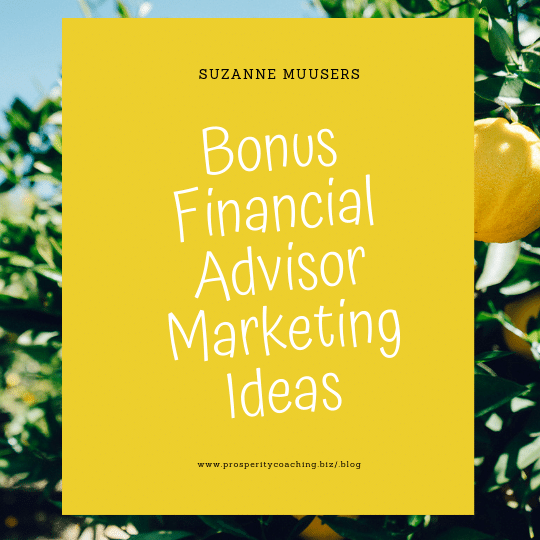Bonus Financial Advisor Marketing Ideas