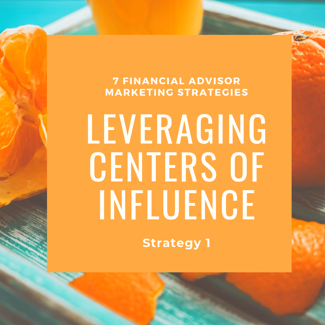 financial advisor marketing strategies - leveraging centers of influence