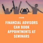 How financial advisors can book appointments at seminars