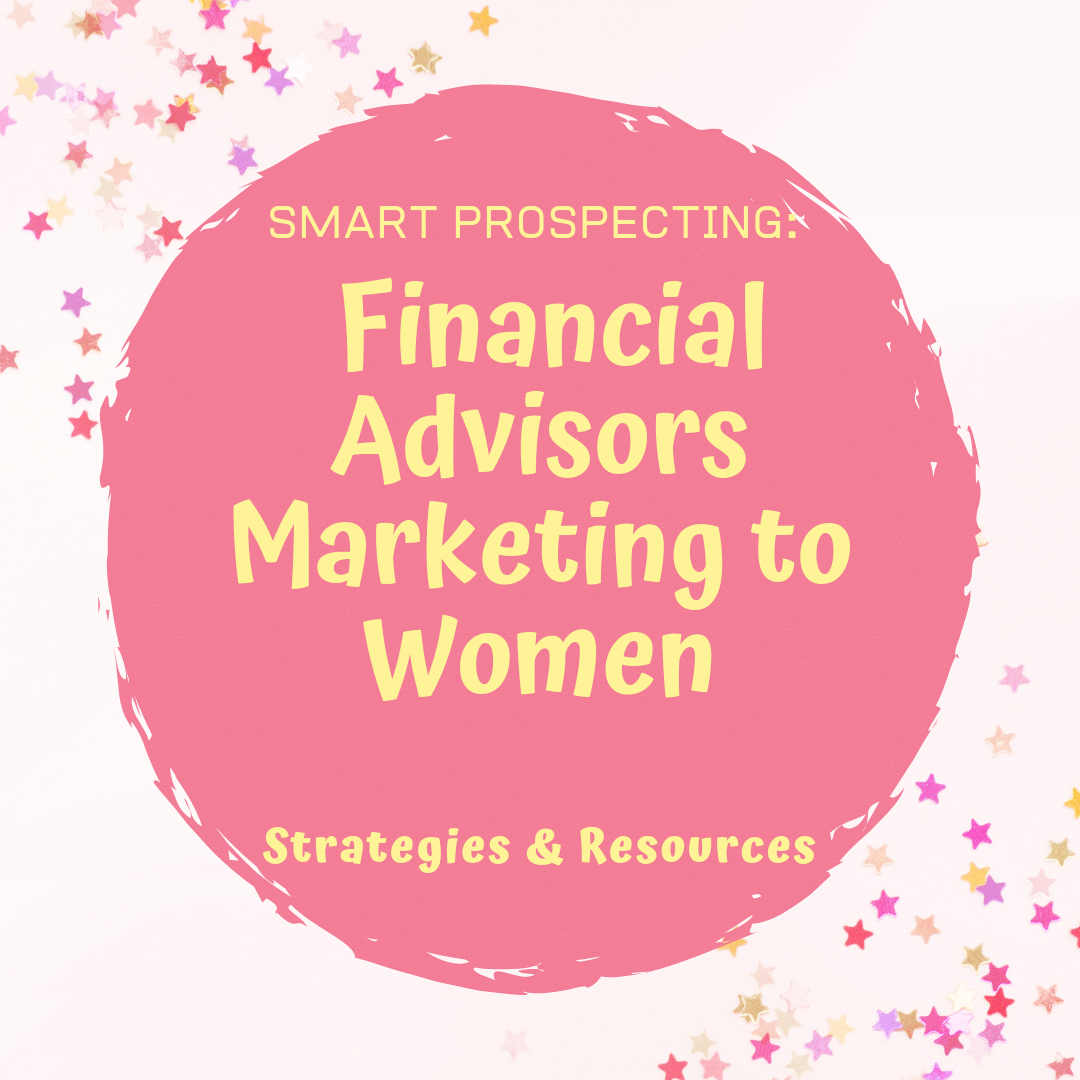 Financial Advisors Marketing to Women: Strategies and Resources