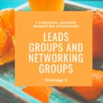 leads groups like BNI for financial advisors