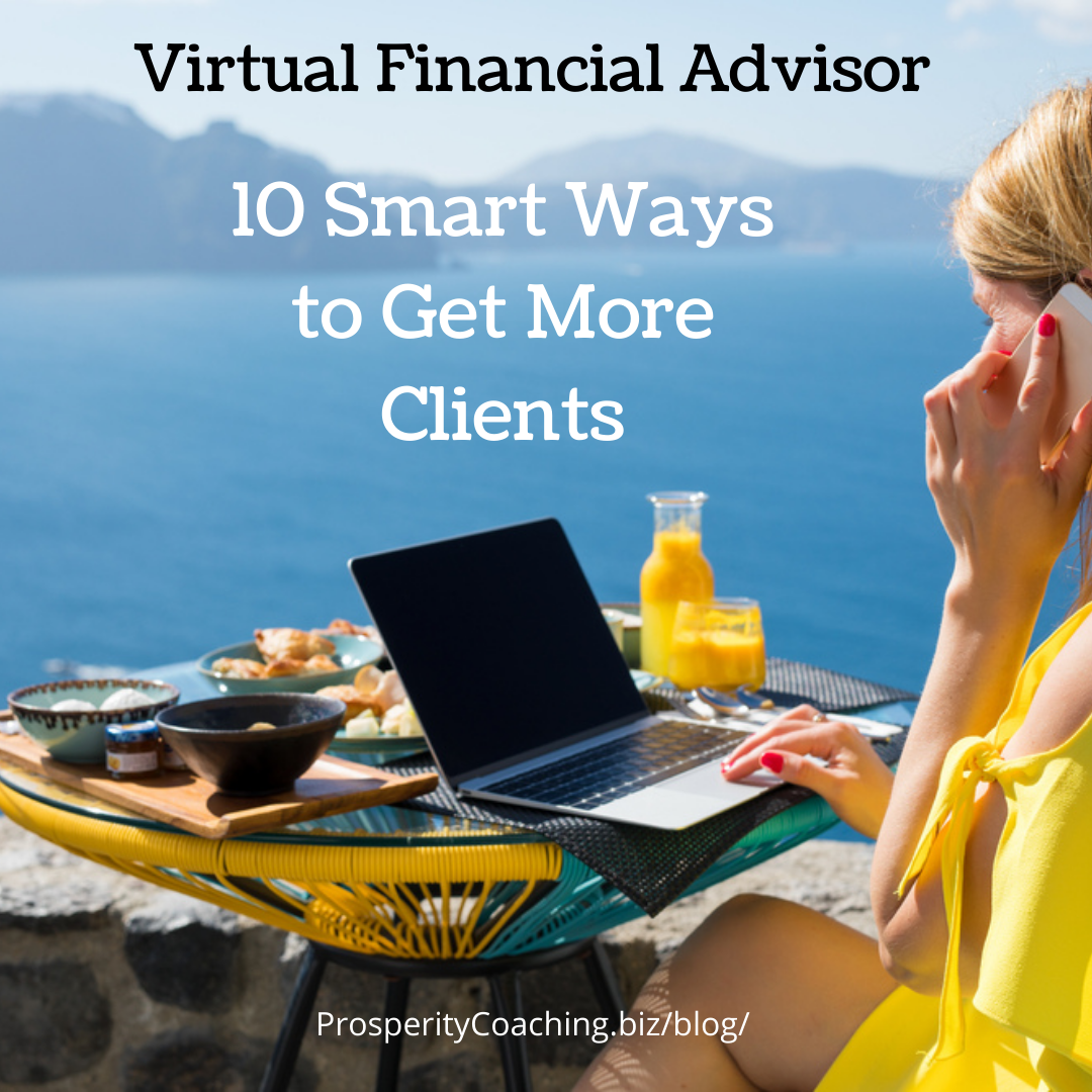 smart ways to get more clients as a virtual financial advisor
