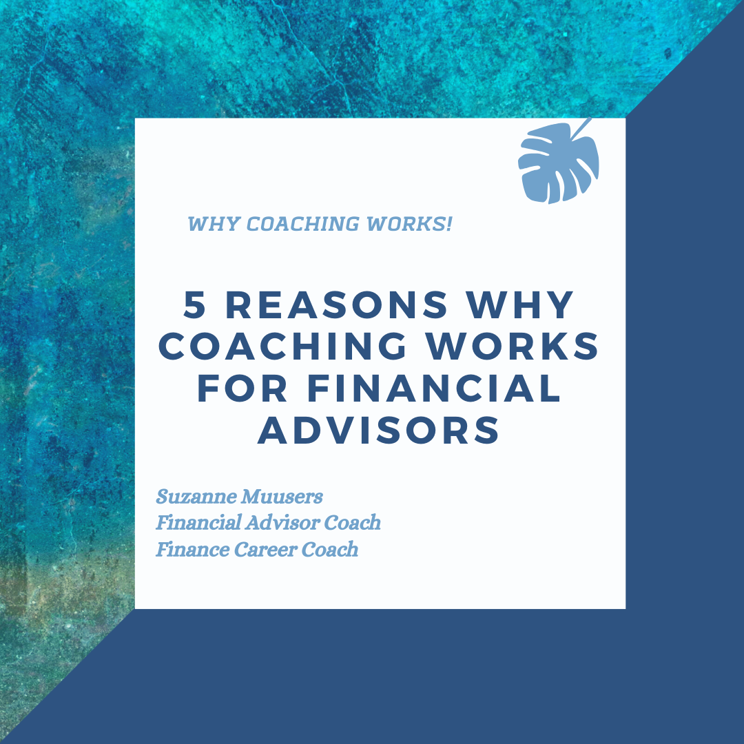 5 reasons why coaching works for financial advisors