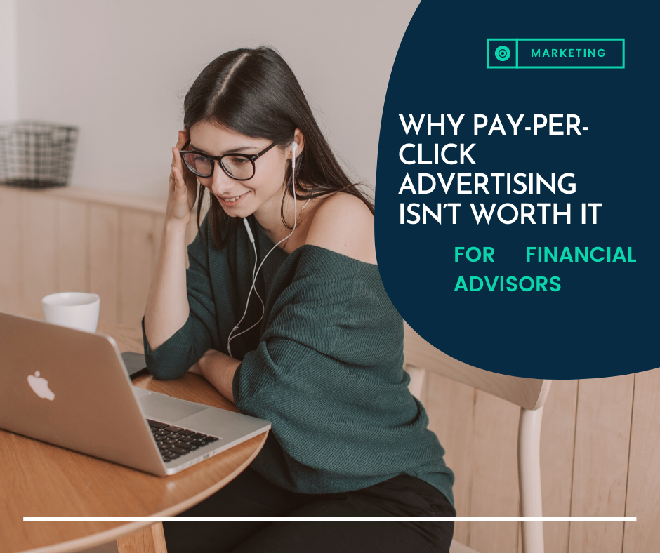 pay per click advertising not worth it financial advisors