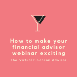 how to make your financial advisor webinar exciting