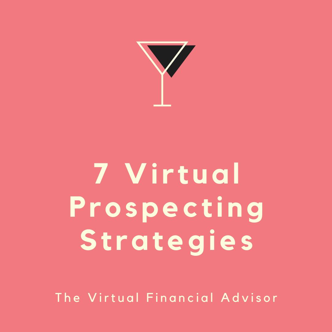 7 virtual prospecting strategies for financial advisors