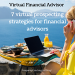 7 virtual prospecting strategies for financial advisors