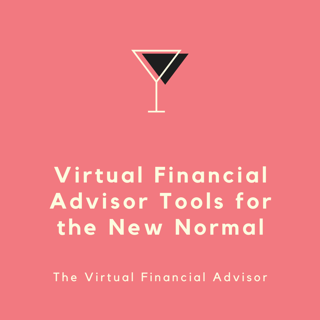 Virtual financial advisor tools for the new normal
