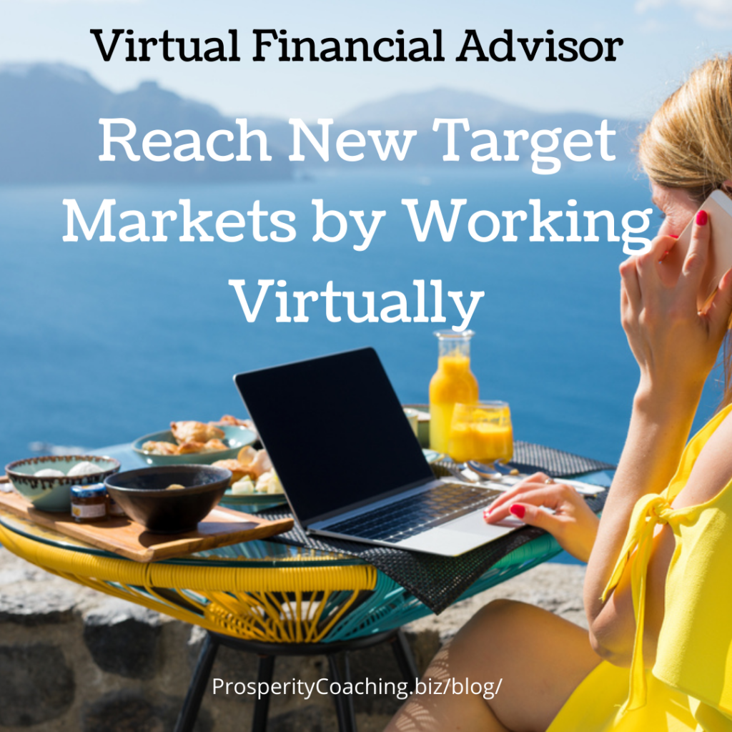 financial advisors targeting new markets by working virtually or reomotely