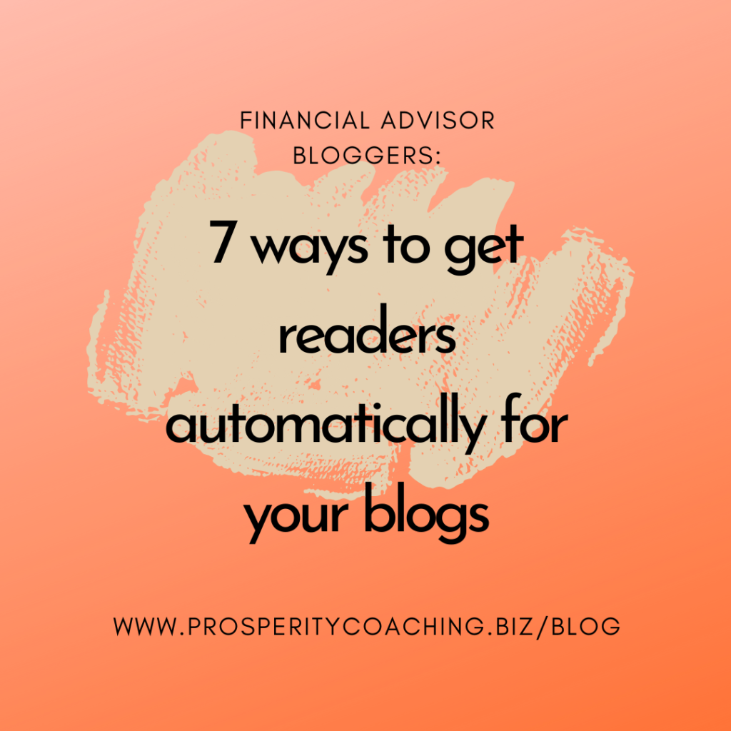 financial advisor bloggers - 7 ways to get readers automatically for your blogs