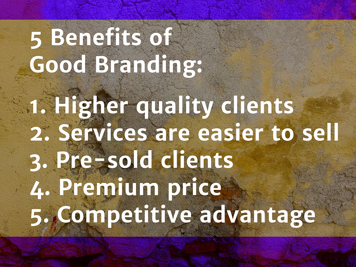 5 Benefits of Good Branding