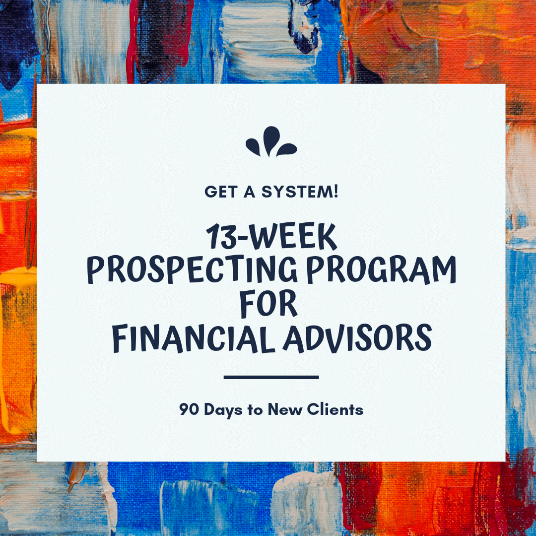 90 days to new clients - prospecting program for financial advisors